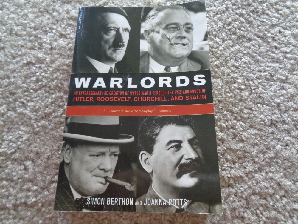 and Stalin Churchill Warlords: An Extraordinary Re-creation of World War II through the Eyes and Minds of Hitler Roosevelt
