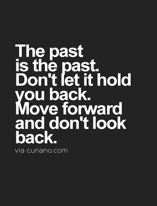 Curiano Quotes Life Life Quotes Dont Look Back Quotes Words Quotes