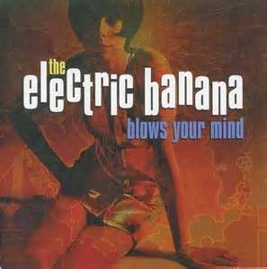 That was yesterday: The Electric Banana (The Pretty Things)- Blows You...