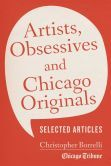 Artists, Obsessives and Chicago Originals: Selected Articles, by Christopher Borrelli, is free from Barnes & Noble, courtesy of publisher Agate Digital.