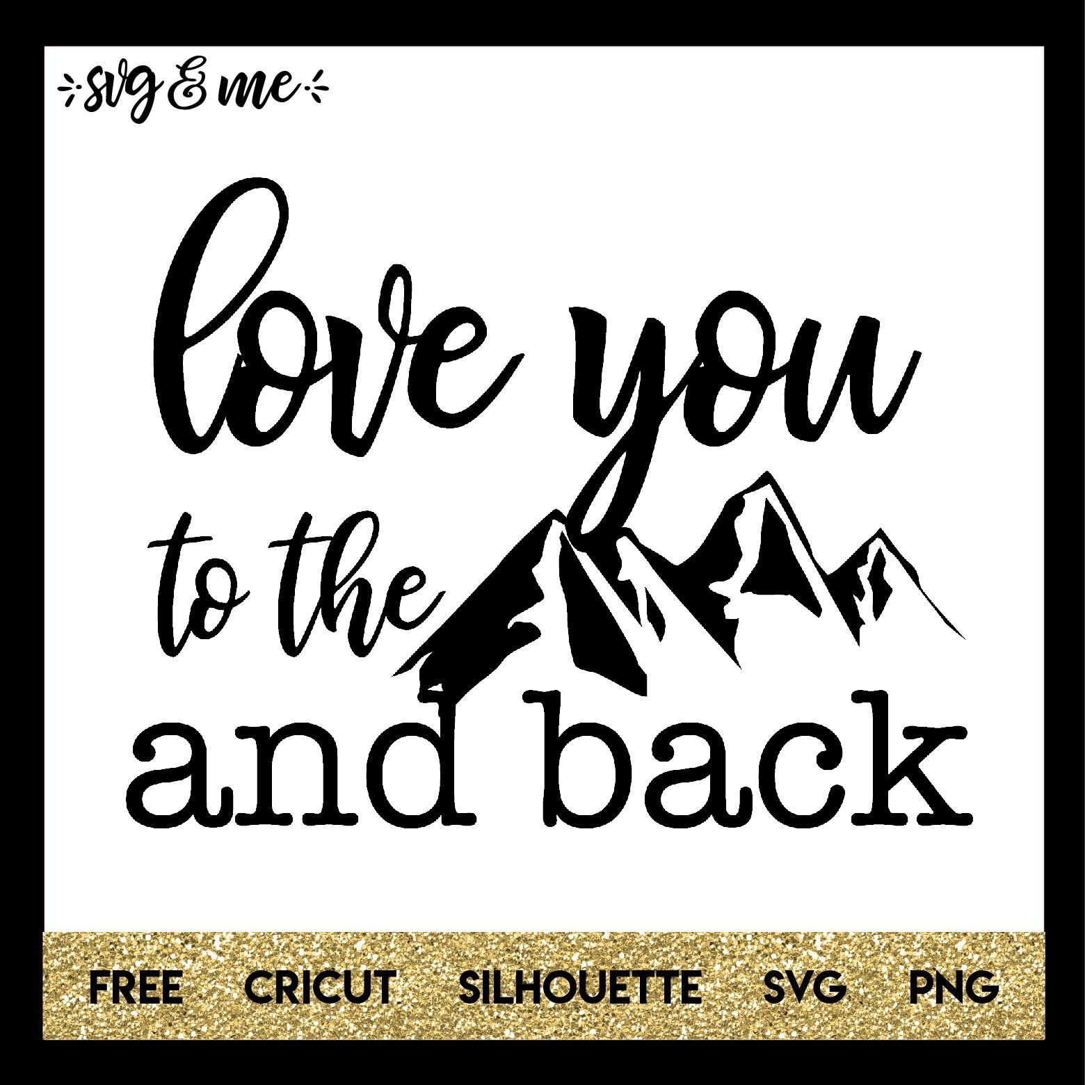 Download Love You to the Mountains and Back | Free svg, Svg quotes, Svg