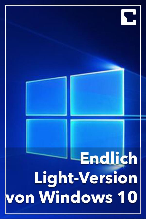 Windows 10 Bald Ohne Nerv Tools Auf Diese Light Version Haben Wir Lange Gewartet Computer Wissen Und Technik
