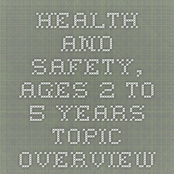 Health and Safety, Ages 2 to 5 Years-Topic Overview