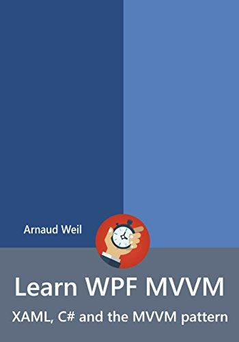 Learn wpf mvvm xaml c and the mvvm pattern pdf download learn wpf mvvm xaml c and the mvvm pattern pdf download fandeluxe Choice Image