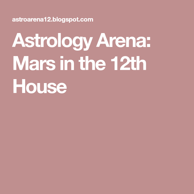 Mars In The 12th House Saturn Thing 1 Thing 2 Mars