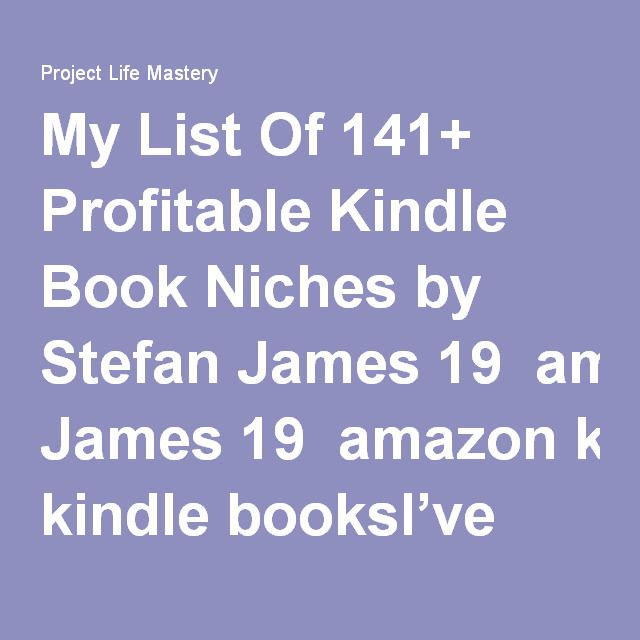My List Of 141+ Profitable Kindle Book Niches | writing