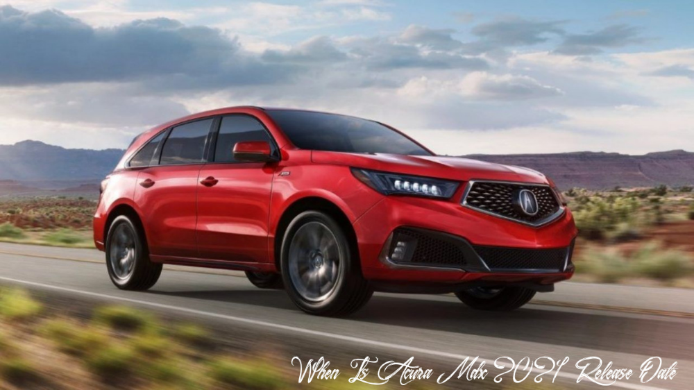 When Is Acura Mdx 2021 Release Date Release Date Acura Mdx Acura New Cars