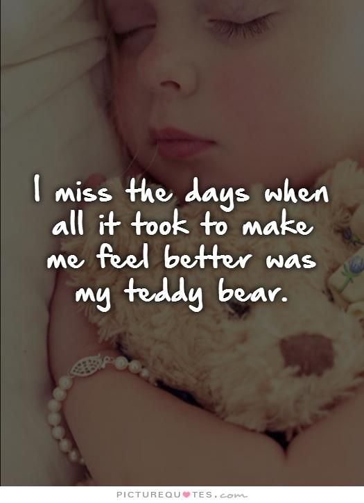 I miss the days when all it took to make me feel better ...