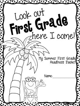 Look Out First Grade, Here I Come- Packet for the Summer ...
