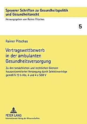 Vertragswettbewerb in der ambulanten Gesundheitsversorgung. Rainer Pitschas,. Kartoniert (TB) - Buch
