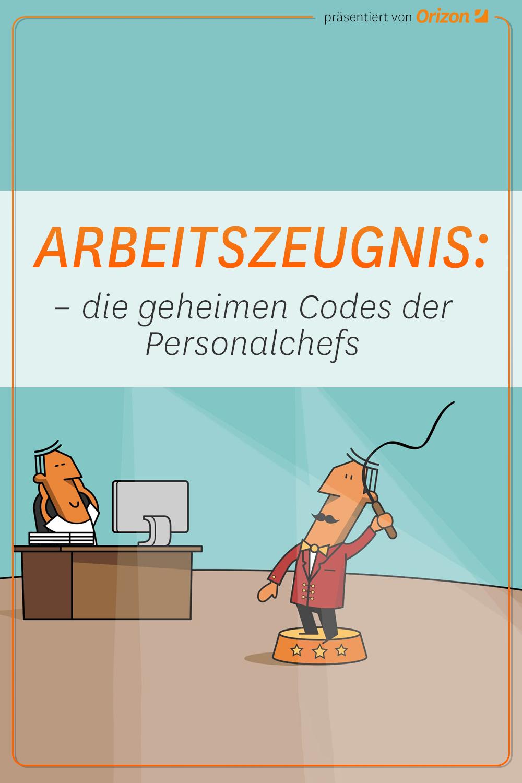 Die Geheimen Codes Im Arbeitszeugnis In 2020 Arbeitszeugnis Arbeitszeugnis Bewertung Zeugnis