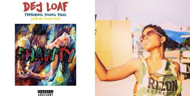 """Peep This Y'all DOPE[NEW MUSIC:] Dej Loaf Ft. Young Thug – """"Shawty"""""""