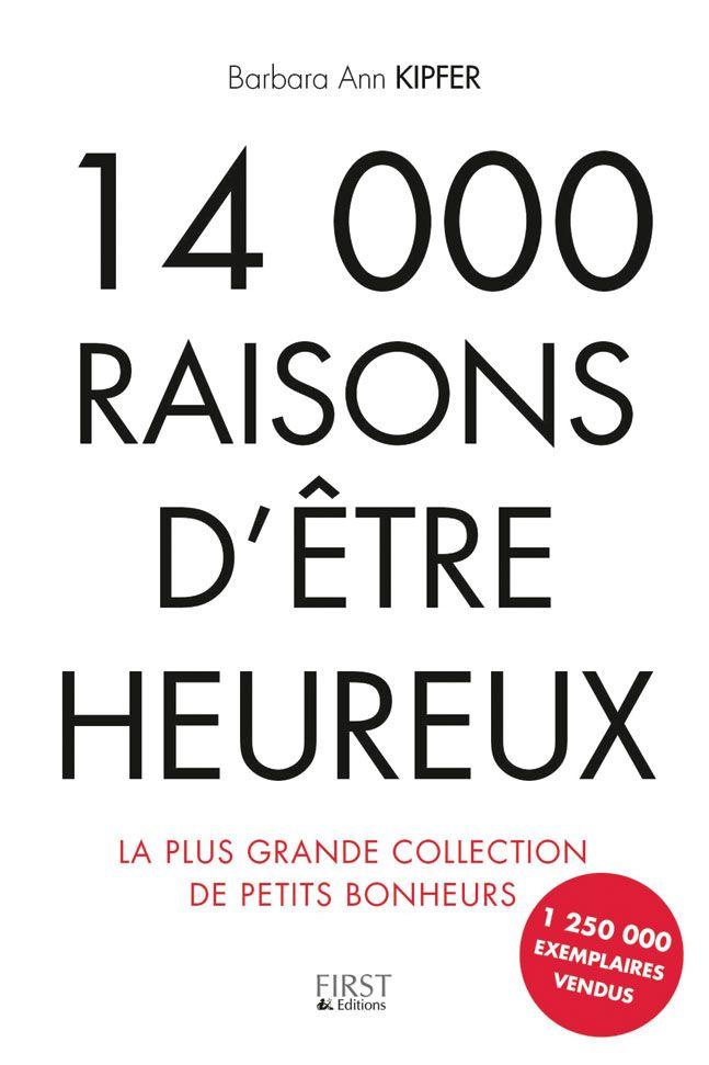 Pourquoi 14000 Raisons D Etre Heureux Est Le Livre Feel