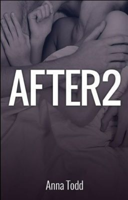 """""""After 2"""" - By imaginator1D - """"This is the sequel (continuation) of After. Harry and Tessa's relationship will be tested in ways she never expected, but he knew of all along."""""""