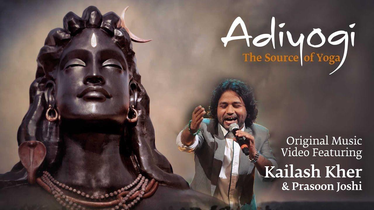 Adiyogi The Source Of Yoga Original Music Video Ft Kailash Kher Pr Original Music Music Videos All New Songs