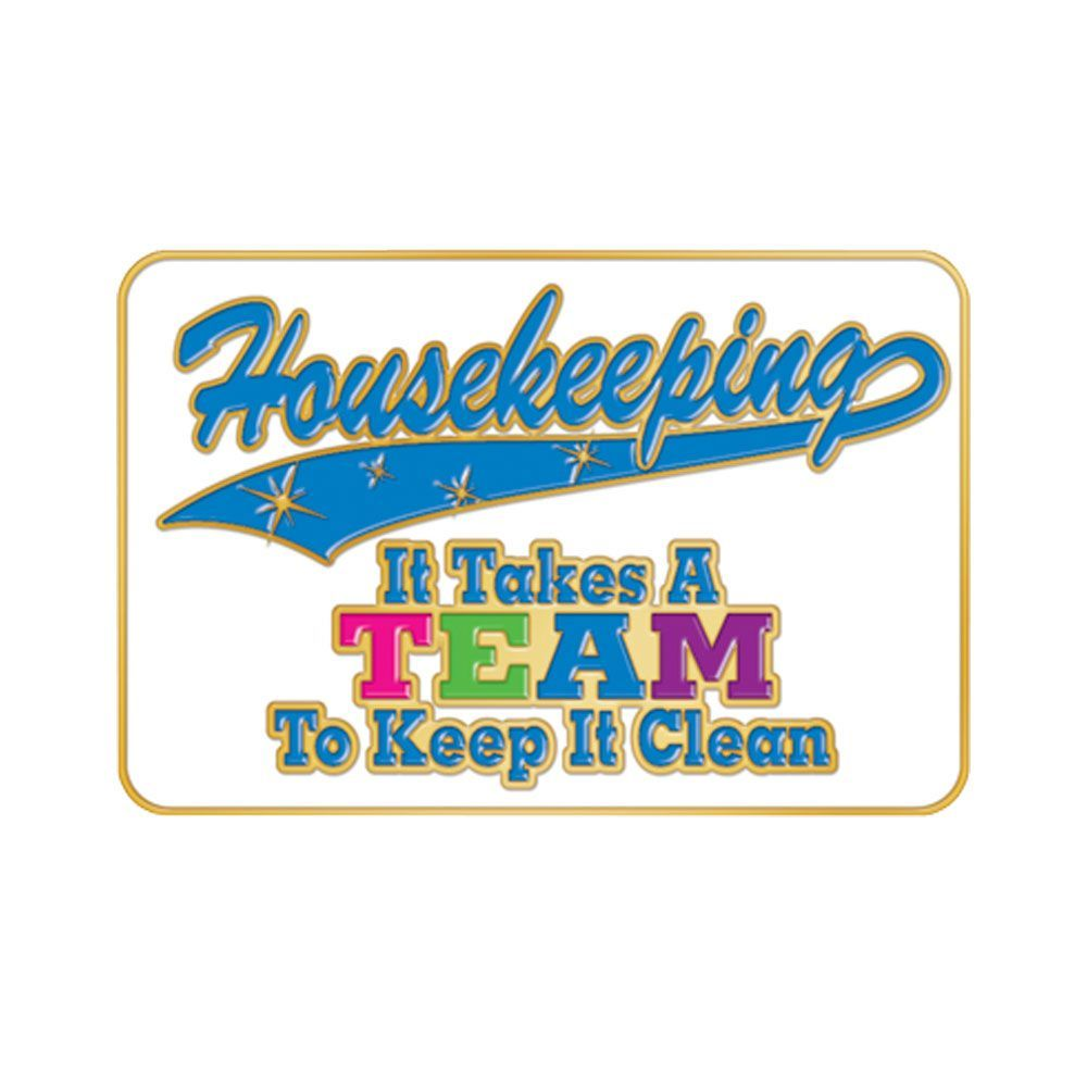 Housekeeping It Takes A TEAM To Keep It Clean Lapel Pin ...