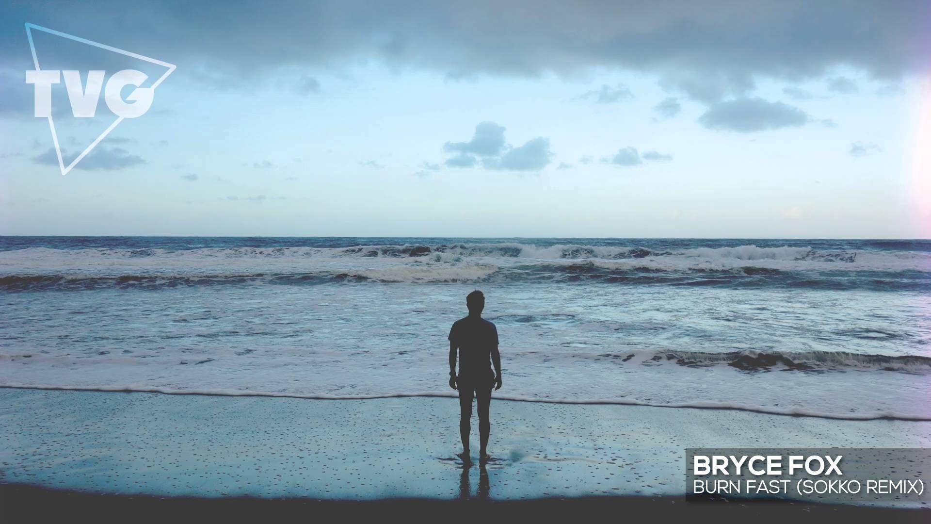 Bryce Fox - Burn Fast (Sokko Remix)