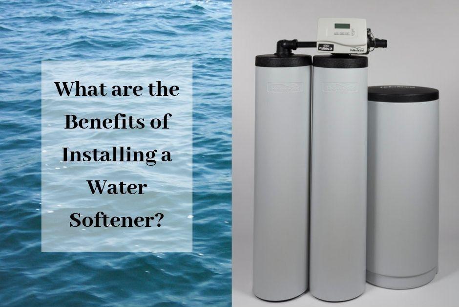 8 Benefits Of Installing Water Softeners Water Softener Installation Softener