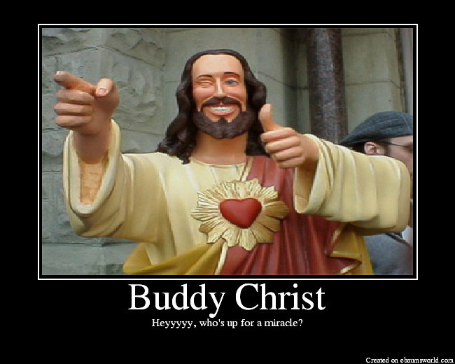 Buddy Christ Lol Buddy Christ Movie Quotes Funny Buddy