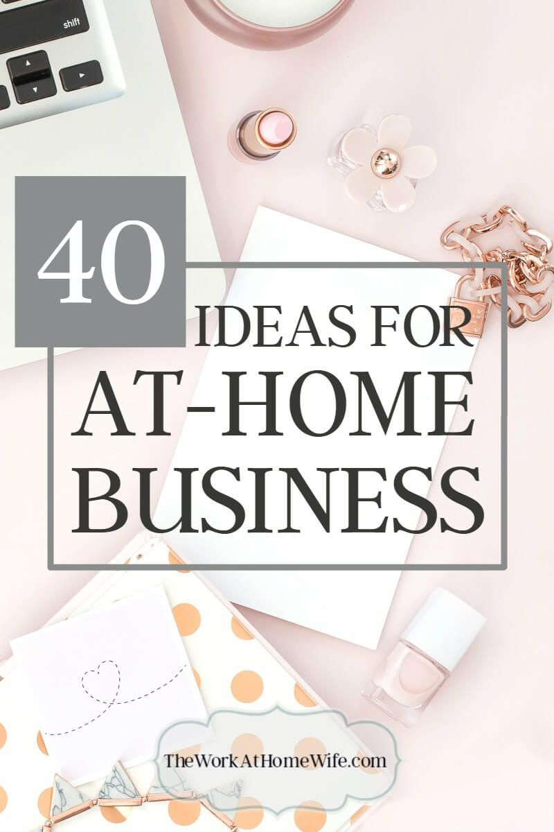 40 Businesses You Can Start From Home | Business, Online business ...