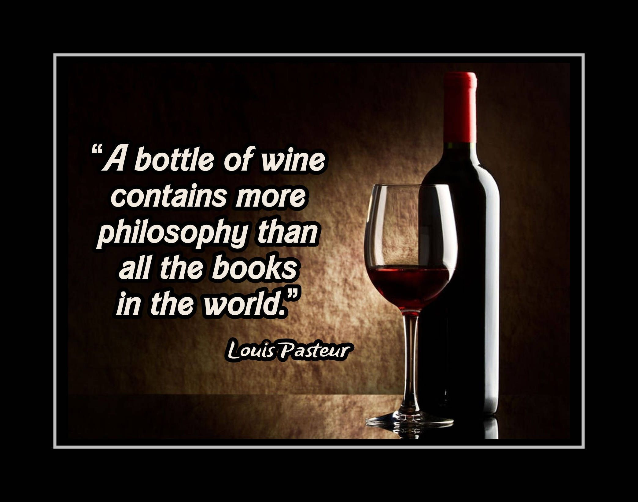 Wine Philosophy Quote Poster Funny But True Wall Art Kitchen Bar Drinking Humor Wall Decor Louis Pasteur 8x10 Wine Quotes Funny Wine Bottles Quote Posters