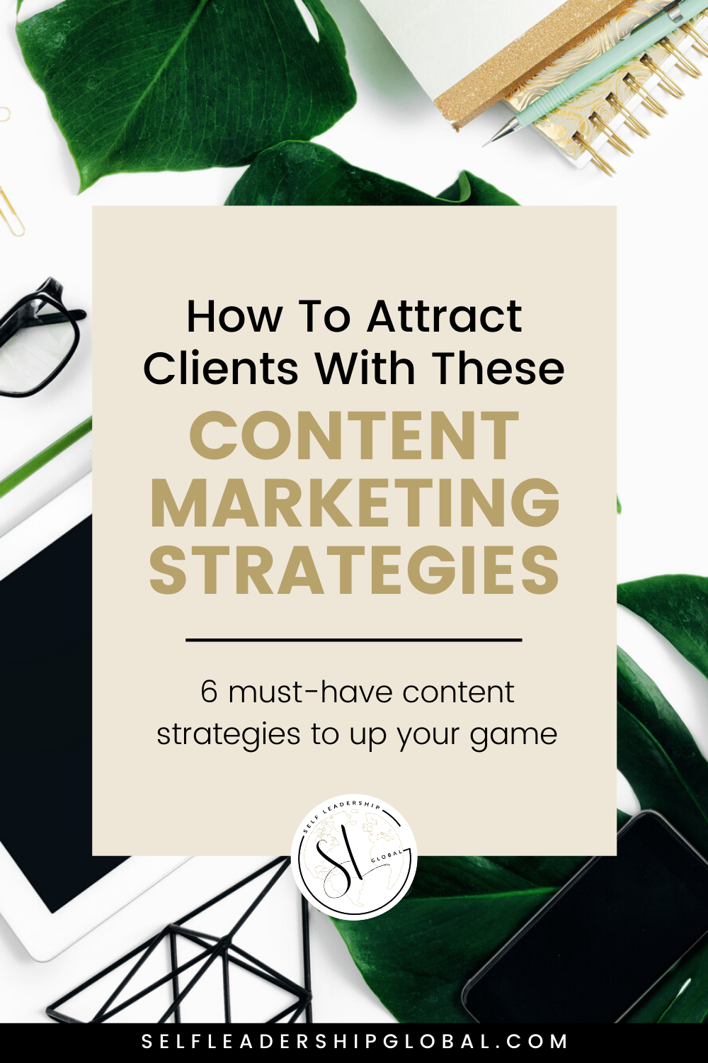 How To Attract Clients with These Content Marketing Strategies | Entrepreneur Tips Coach Business Marketing Tips - Want to perfect your content marketing strategy ideas tips as an online coach or online entrepreneur? Here's how you can take your content creation ideas up a notch to grow your business in 2020. Self Leadership Global #onlinebusiness #onlineentrepreneur #coachbusiness #contentmarketing #content
