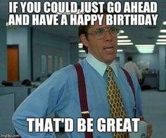 Funny Birthday Memes For Teachers : Image result for happy birthday meme birthday memememememes