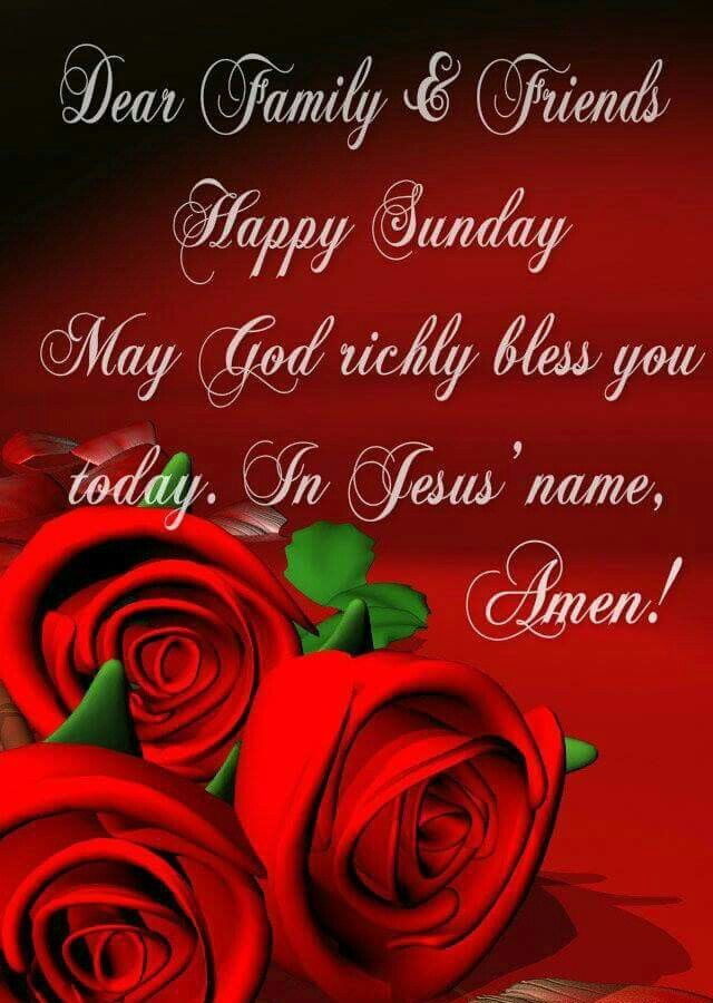 Dear Family And Friends Happy Sunday   Monday thru the week