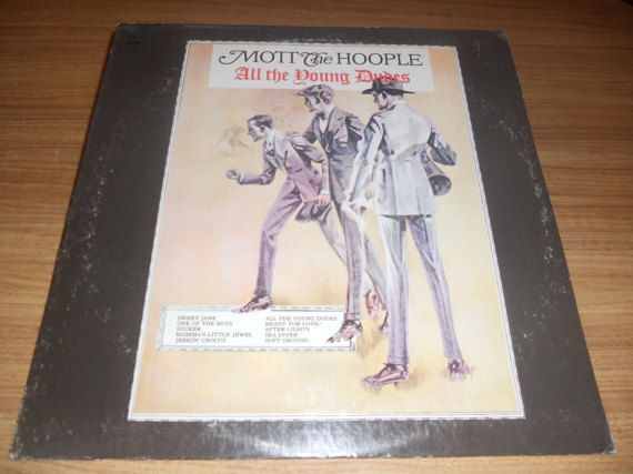 Mott The Hoople All The Young Dudes By Thevintagerecordstop All The Young Dudes Mott The Hoople Hoople