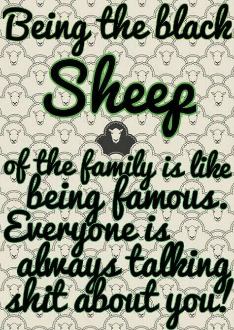 5 Signs You May Be The Black Sheep Of The Family You Re Not The Only Black Sheep Jimma Lol Family Quotes Black Sheep Quotes Black Sheep Of The Family