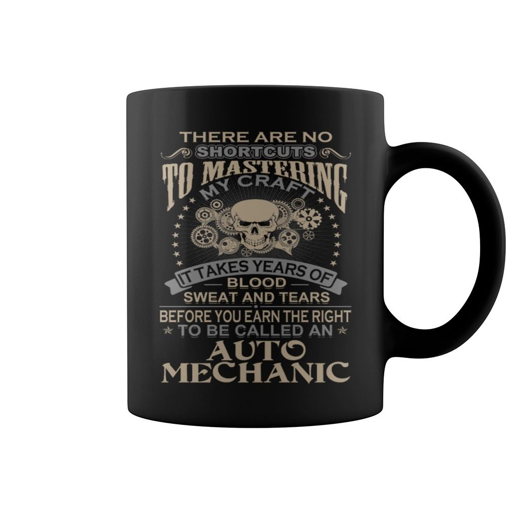 Auto mechanic   It takes years of blood sweat tear mug