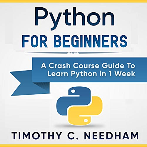 Amazon Com Python For Beginners A Crash Course Guide To Learn Python In 1 Week Audible Audio Edition Timot Crash Course How To Memorize Things Audio Books