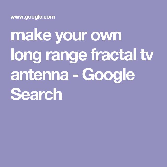 Make your own · make your own long range fractal tv antenna ...