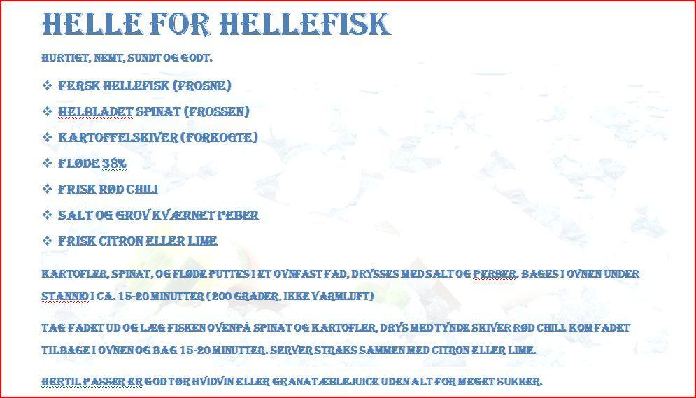 Hellefisk med spinat Halibut with spinach