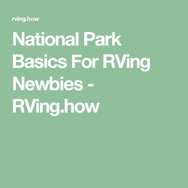 National Park Basics For RVing Newbies - RVing.how