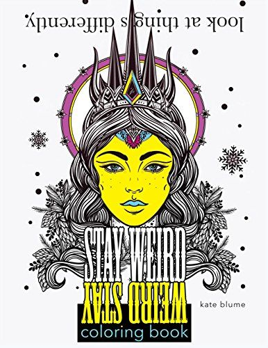 Stay Weird Coloring Book: Look At Things Differently (Sta... https ...