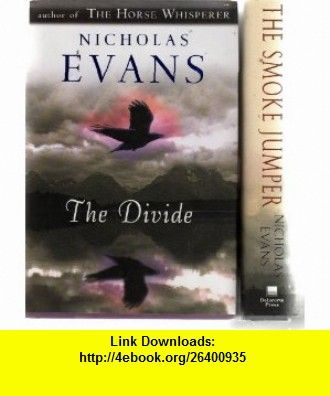 The Smoke Jumper Divide 2 Book Collection Nicholas Evans