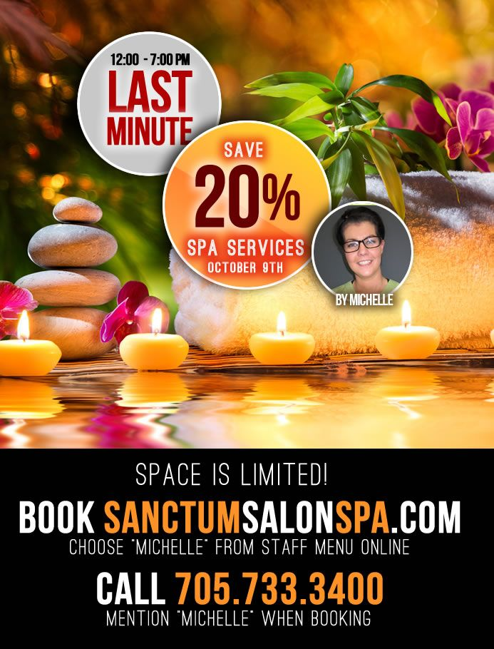 Save 20 On Spa Services Last Minute Special Book Any Spa Service With Michelle Today And Save 20 Call 705 733 340 Spa Services Spa Specials Salon Manager