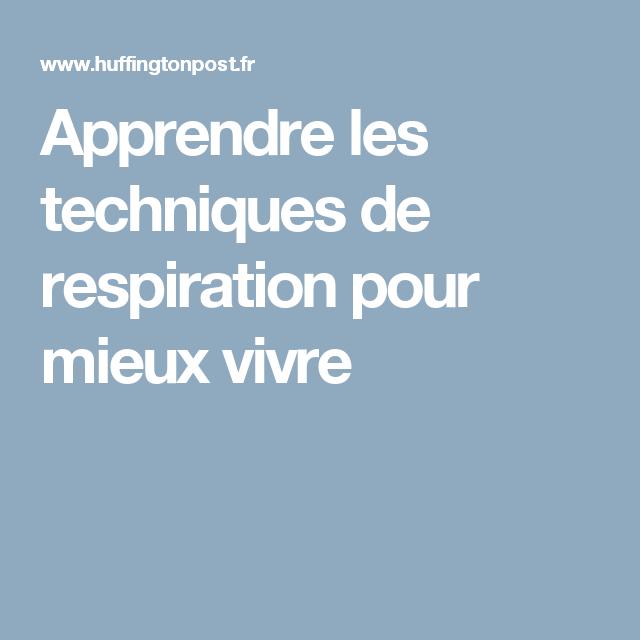 Apprendre Les Techniques De Respiration Pour Mieux Vivre Technique De Respiration Mieux Vivre Respiration