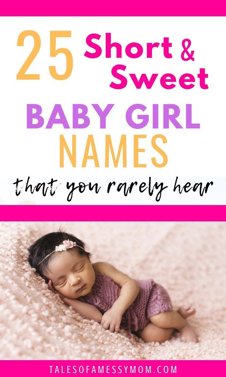 Short, Sweet, and Unique Baby Girl Names (And Their ...