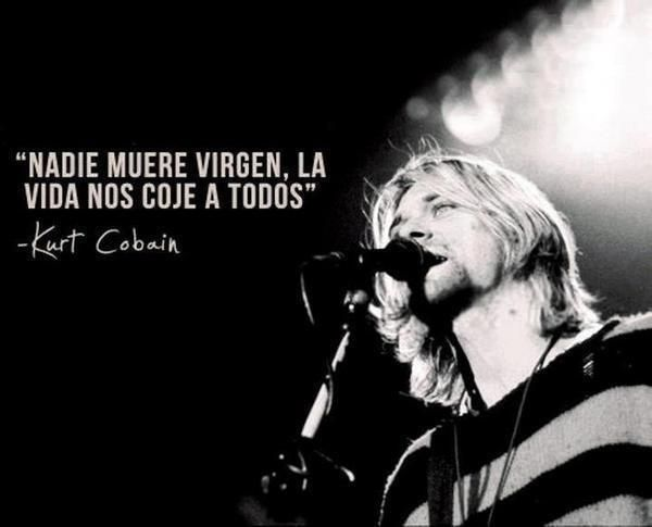 Las Mejores Frases De Kurt Cobain Verdades De Un Grande