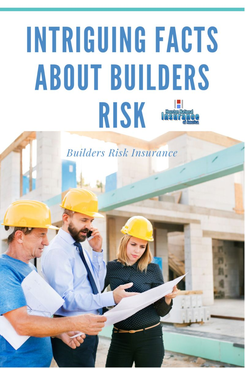 12 Intriguing Facts You Should Know About Builders Risk Insurance In 2020 Insurance Insurance Quotes Facts