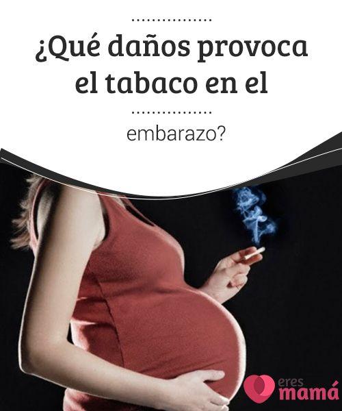 Danos que causa el tabaco en el embarazo