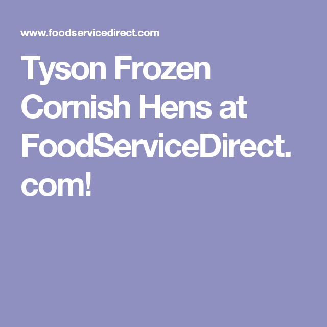 Tyson Frozen Cornish Hens at FoodServiceDirect.com! | catering ... on food service fun, food service support, food service marketing, food service reward, food service service, food service company,