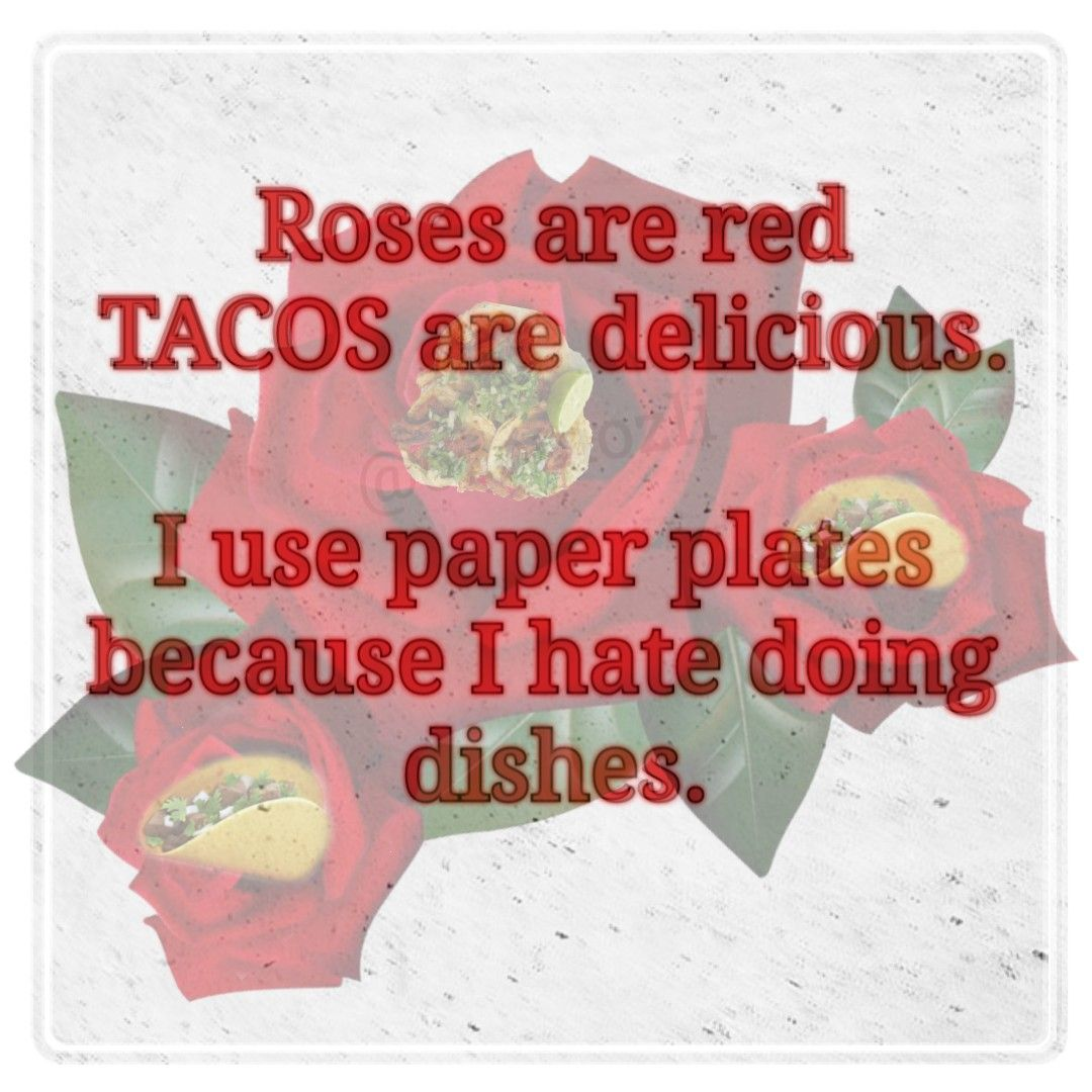 Tacos Are Poetry Funny Quotes Taco Humor Tacos