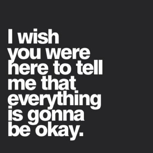 It Is Going To Be Ok If We Want It To Be Ok If We Want It Together We Ll Make It Ok Life Quotes I Miss My Mom Grieving Quotes