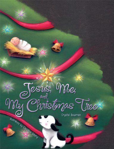 Jesus, Me, and My Christmas Tree, http://www.amazon.com/dp/0310708745/ref=cm_sw_r_pi_awd_z7NDsb1TVCX3H