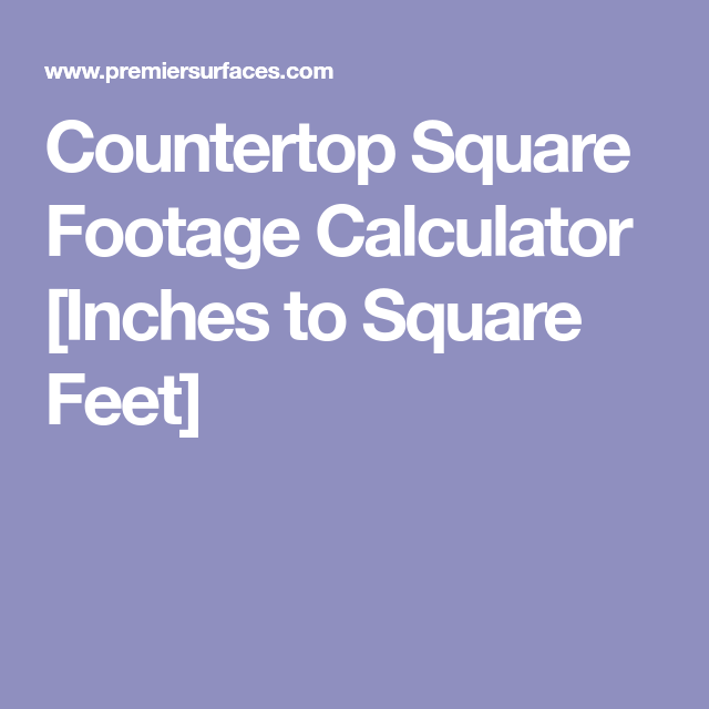 Countertop Square Footage Calculator Inches To Square Feet