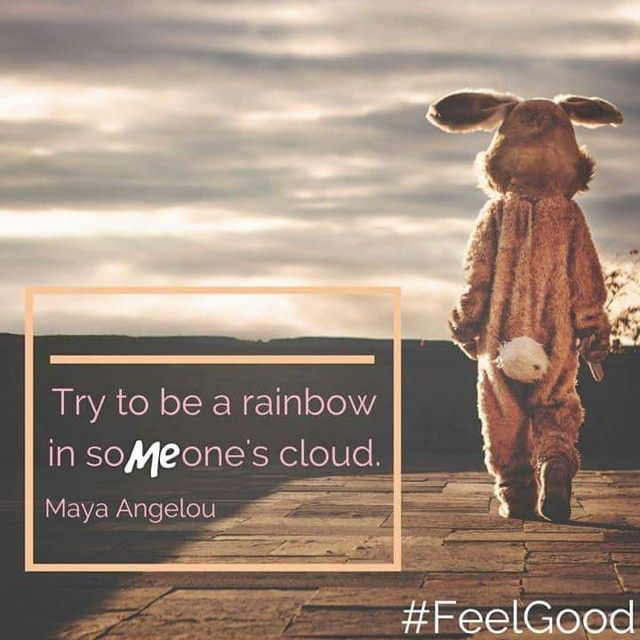 Try to be a rainbow in soMEone's cloud. #Quote #qotd #FeelGood #Inspiration #MayaAngelou