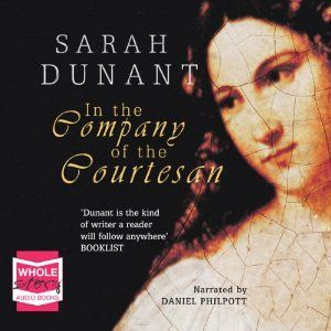 In the Company of the Courtesan   by Sarah Dunant, read by Daniel Philpott. Fan-flipping-tastic, wish I'd got around to listening to this earlier.